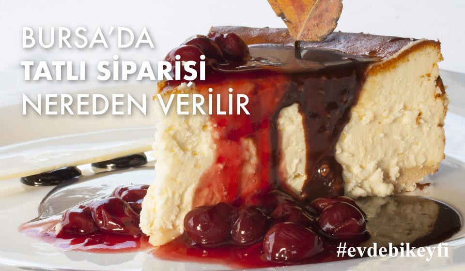 Bursa Tatlı Siparişi, Bursa'da Eve Tatlı nereden söylenir